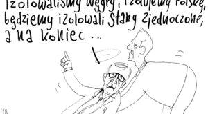 Izolujemy Polskę, będziemy izolowali USA, a potem...