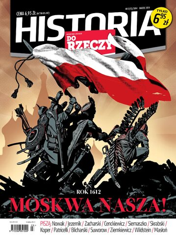 """Okładka miesięcznika """"Historia Do Rzeczy"""" nr 3/2014 (13)"""